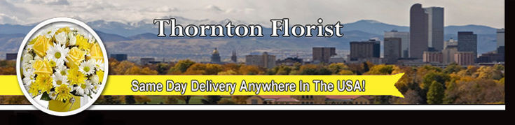 Thornton Colorado Florist